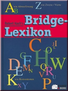 KOCH: Robert Kochs Bridge-Lexikon